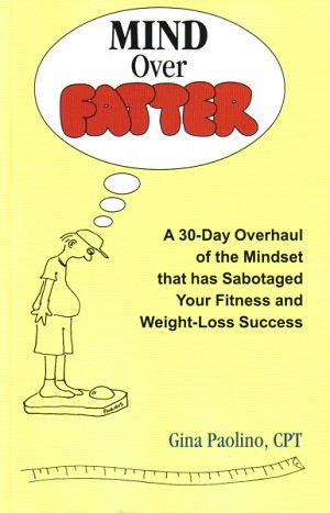 E-Book: Mind Over Fatter by Gina Paulhus, C.P.T.